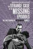 img - for The Strange Case of the Missing Episodes - The Lost Stories of the Avengers Series 1 book / textbook / text book