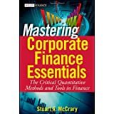 Mastering Corporate Finance Essentials: The Critical Quantitative Methods and Tools in Financeby Stuart A. McCrary