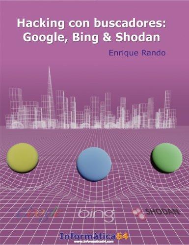 Hacking Con Buscadores - Google, Bing & Shodan
