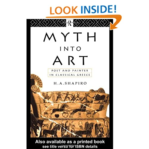 Myth Into Art: Poet and Painter in Classical Greece