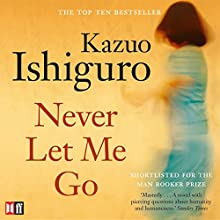 Never Let Me Go (       UNABRIDGED) by Kazuo Ishiguro Narrated by Kerry Fox