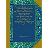 Pharaoh's Daughter: An ... [Anthropological] Drama, On the Plan of the Mystery and Parable Play, Developed from...