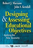 Designing and Assessing Educational Objectives: Applying the New Taxonomy