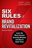 img - for Six Rules of Brand Revitalization, Second Edition: Learn the Most Common Branding Mistakes and How to Avoid Them (2nd Edition) book / textbook / text book