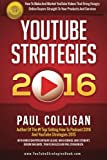 img - for YouTube Strategies 2016: How To Make And Market YouTube Videos book / textbook / text book