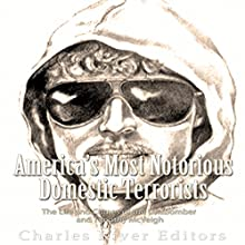 America's Most Notorious Domestic Terrorists: The Life and Crimes of the Unabomber and Timothy McVeigh Audiobook by  Charles River Editors Narrated by Scott Clem