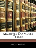 img - for Archives Du Mus e Teyler (French Edition) book / textbook / text book