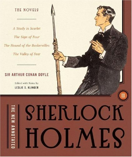 The new annotated Sherlock Holmes : the novels / Sir Arthur Conan Doyle ; edited with annotations by Leslie S. Klinger