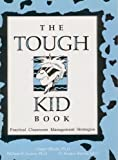 img - for The Tough Kid Book: Practical Classroom Management Strategies book / textbook / text book