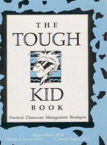 The Tough Kid Book: Practical Classroom Management...