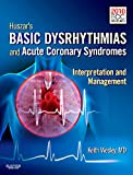 Huszar's Basic Dysrhythmias and Acute Coronary Syndromes: Interpretation and Management