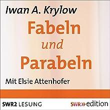 Fabeln und Parabeln (       ungekürzt) von Iwan A. Krylow Gesprochen von: Elsie Attenhofer