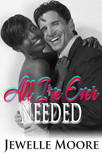 All I've Ever Needed (Interracial Romance)