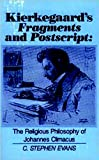 Kierkegaard's Fragments and Postscript: The Religious Philosophy of Johannes Climacus (1573923028) by Evans, C. Stephen