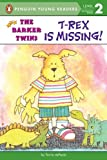 T-Rex Is Missing!: A Barkers Book (Barker Twins)