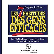 Les 7 habitudes des gens efficaces | Livre audio Auteur(s) : Stephen R. Covey Narrateur(s) : Yan Le Gac, Nathalie Bardin