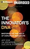 The Innovators DNA: Mastering the Five Skills of Disruptive Innovators