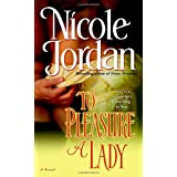 To Pleasure a Lady (Courtship Wars, Book 1) ~ Nicole Jordan