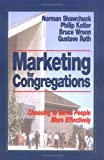 Marketing for Congregations: Choosing to Serve People More Effectively (0687235790) by Philip Kotler