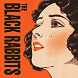 Black Rabbits - The Black Rabbits