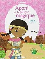 Première lecture Minimiki : Aponi et la plume magique - Tome 8