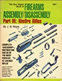 Gun Digest Book of Firearms Assembly-Disassembly: Rimfire Rifles, Part 3