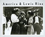img - for America and Lewis Hine: Photographs, 1904-1940 (Aperture Monograph) book / textbook / text book