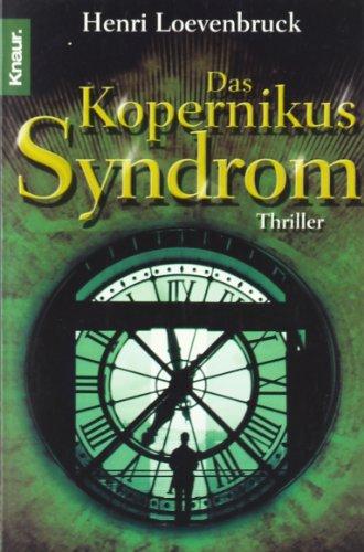 Buchseite und Rezensionen zu 'Das Kopernikus-Syndrom: Thriller' von Henri Loevenbruck