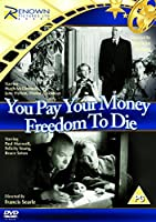You Pay Your Money/Freedom to Die