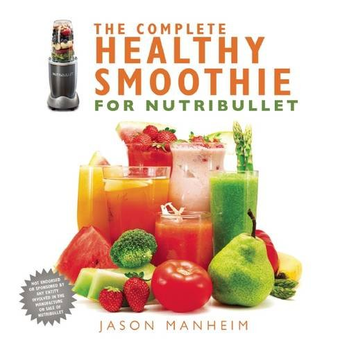 The Complete Healthy Smoothie for Nutribullet (Nutribullet Juicing Recipe Book compare prices)