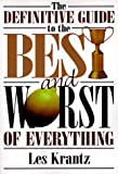 The Definitive Guide to the Best and Worst of Everything (0138614105) by Krantz, Les