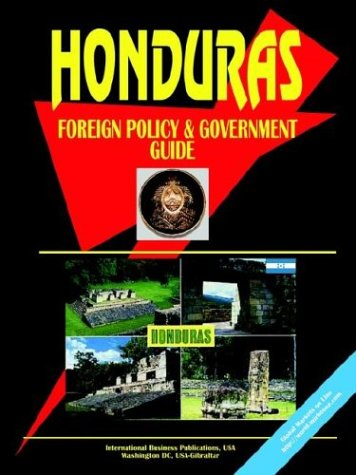 Honduras Foreign Policy and Government Guide