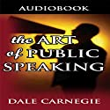 Art of Public Speaking (       UNABRIDGED) by Dale Carnegie Narrated by Jason McCoy