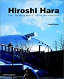 Hiroshi Hara: The Floating World of His Adchitecture (Architectural Monographs)