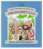 The Magpie's Tale: Jesus and Zacchaeus (0551028769) by Butterworth, Nick