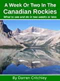 A Week Or Two In The Canadian Rockies (English Edition)