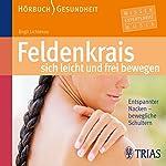Feldenkrais - sich leicht und frei bewegen: Entspannter Nacken - bewegliche Schultern | Birgit Lichtenau