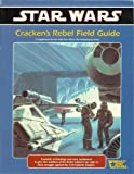 Star Wars: Crackens Rebel Field Guide, A Supplement for use with Star Wars: The Roleplaying Game