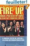 Title: Fire Up Your Presentations Fir...