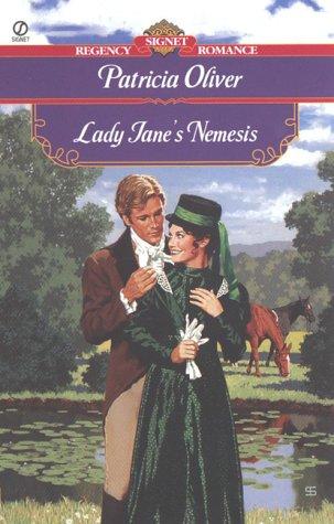 Lady Jane's Nemesis (Signet Regency Romance), Patricia Oliver