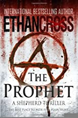 The Prophet: A Shepherd Thriller [Paperback] [2012] (Author) Ethan Cross
