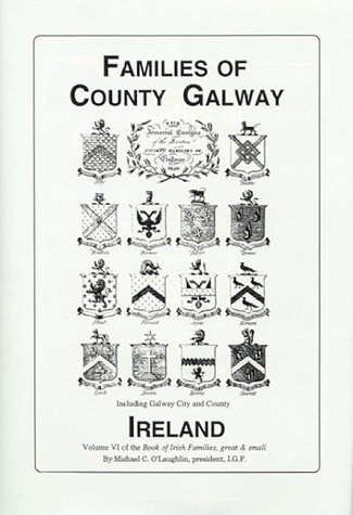 Families of Co. Galway, Ireland the genealogy