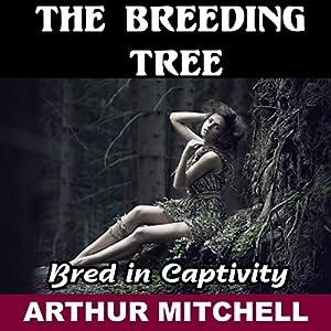 The Breeding Tree: Bred in Captivity Audiobook