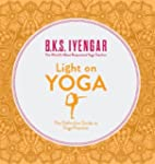Light on Yoga: The Definitive Guide t...