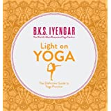 Light on Yoga: The Definitive Guide to Yoga Practiceby B. K. S. Iyengar