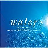 アイソトニック・サウンド Water〜水