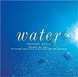 アイソトニック・サウンド Water~水