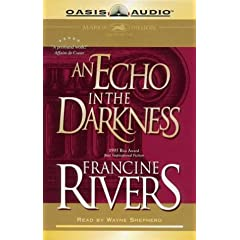 An Echo in the Darkness (Mark of the Lion) by Francine Rivers and Wayne Shepherd