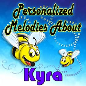 Personalized Melodies About Kyra