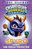 Skylanders Universe Jugendroman: Bd. 1: Spyro gegen die Mega-Monster